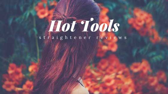 Best Hot Tools Straightener Reviews 2018 [With Users Video Feedback]